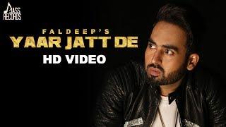 Yaar Jatt De | ( FULL HD) | Faldeep | New Punjabi Songs 2017 | Latest Punjabi Songs 2017