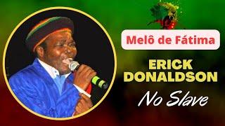Download lagu Eric Donaldson - No Slave Tradução