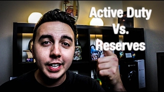 Active Duty Vs. Reserves?
