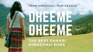 Dheeme Dheeme | Pahari Song [Himachali Song] Saanjh Film | Pavithra Chari