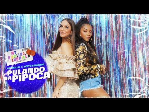 Ludmilla e Ivete Sangalo - Pulando na Pipoca