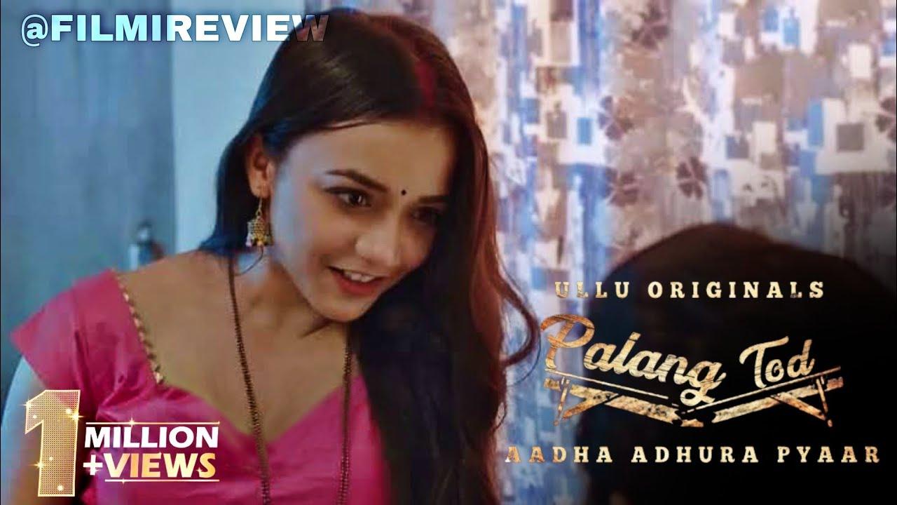 Download Palang tod Aadha Adhura Pyaar    Full Story    Explained    Web Series    2021    @FILMI REVIEW