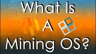What Is A Mining OS? (SMOS, HiveOS, & ETHOS)