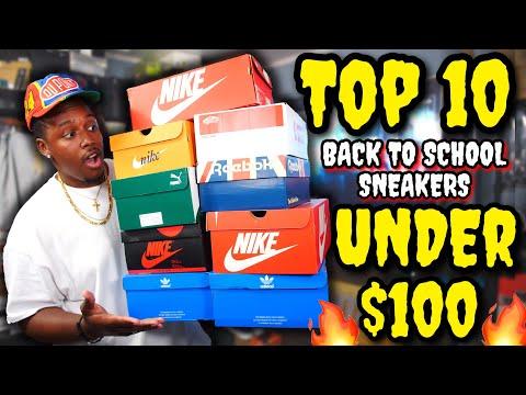 TOP 10 BACK TO SCHOOL SNEAKERS UNDER $100