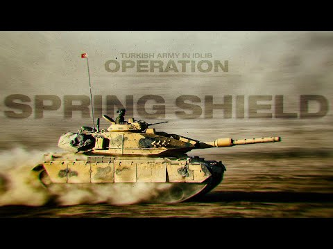 Turkish Army in Idlib - Operation Spring Shield