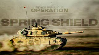 Turkish Army in Idlib - Operation Spring Shield