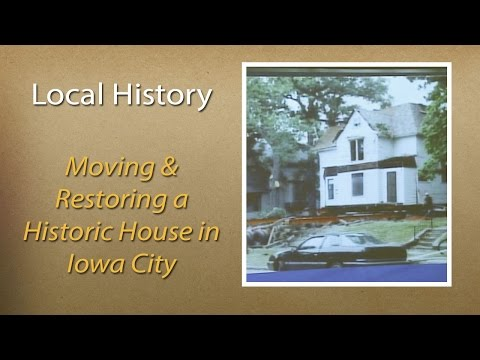 Moving & Restoring a Historic House in Iowa City