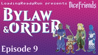 Dice Friends - Bylaw & Order Ep9