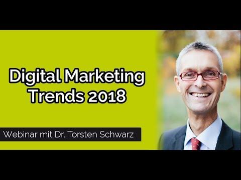 Digital Marketing Trends 2018 I Webinar mit Dr. Torsten Schwarz