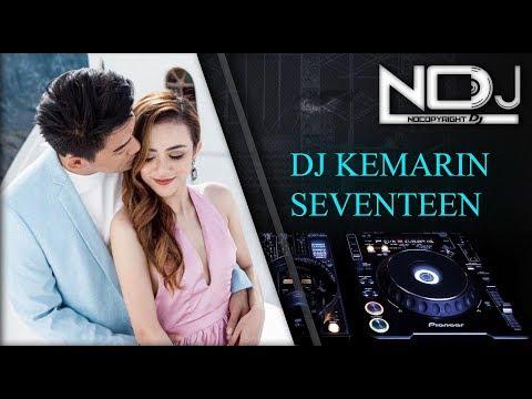 Dj Kemarin Seventeen Breakbeat Viral Full Bass Remix 2019