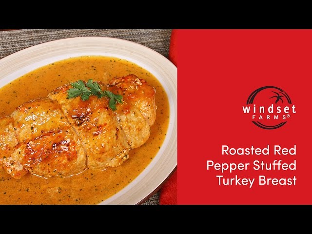 Windset Farms: Roasted Red Pepper Stuffed Turkey Breast