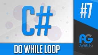 Learn How To Program In C# Part 7 - Do While Loop