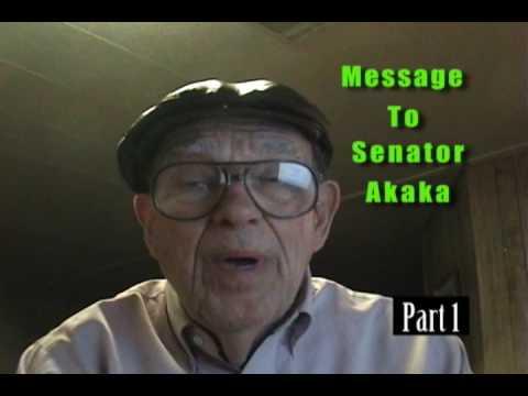 Message To Senator Daniel Akaka Part 1