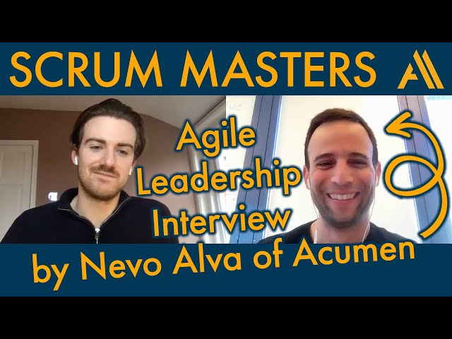 Agile Leadership - Ben Lyon interviewed by Nevo Alva of Acumen | Agile Avengers COVideo