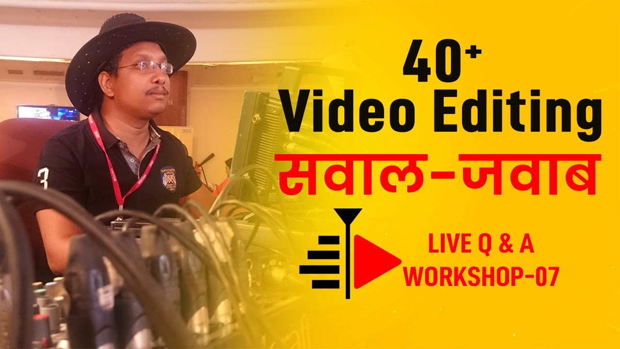 #07 Live   40 Video Editing Question Answer with Rama Shankar   Video Mixing Dongle data Project