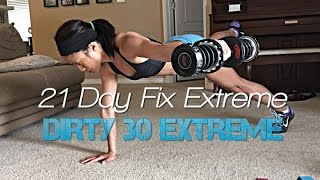 21 Day Fix Extreme: Dirty 30 Extreme