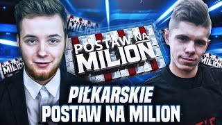 PIŁKARSKIE POSTAW NA MILION #4 | FOOTBREAK