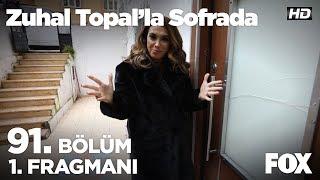 Zuhal Topal'la Sofrada 91. Bölüm 1. Fragmanı