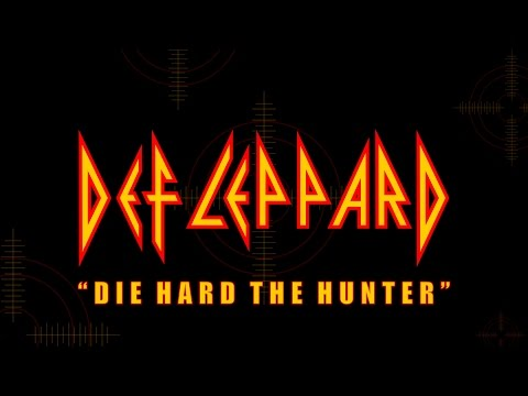 Def Leppard - Die Hard The Hunter (Lyrics) Official Remaster