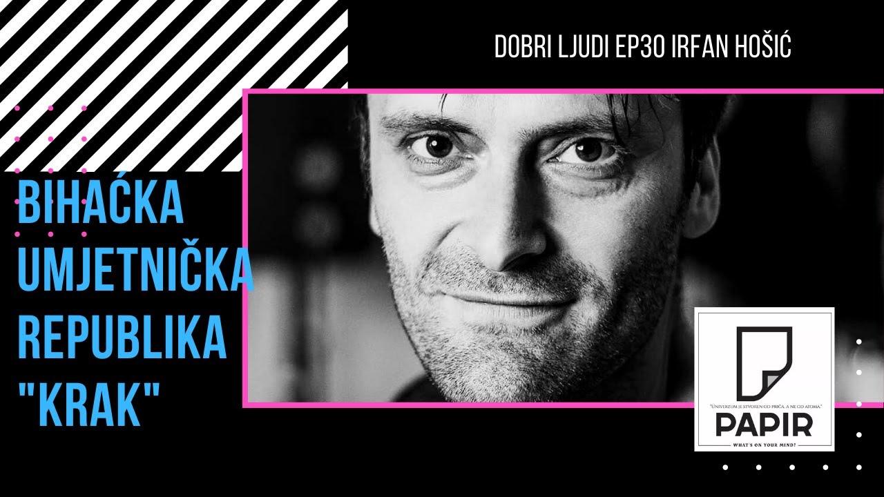 PAPIR podcast, EP30 Bihaćka republika KRAK, Irfan Hošić