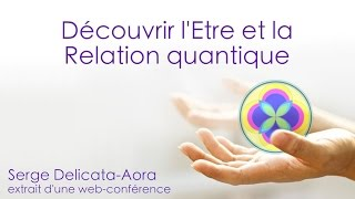 AORA - Découvrir l'Etre et la Relation quantique