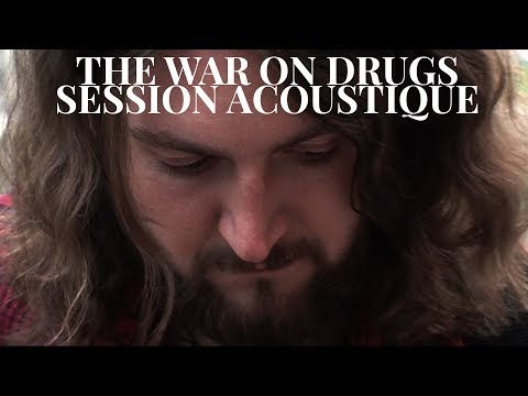 #882 The War on Drugs - Session Acoustique