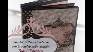 Scrapbooking Tutorial Álbum Cuadrado Parte 1 de 2 Estructura y Encuadernación