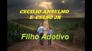 Baixar Filho Adotivo - CECILIO ANSELMO E CELSO JR