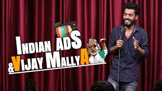 Indian Ads & Vijay Mallya || Stand Up Comedy || Aditya Mehta
