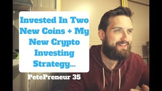 Invested In Two New Coins + My New Crypto Investing Strategy | PetePreneur 35
