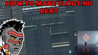 HOW TO MAKE CLOUT.NU BEAT LIKE X-RAY AND NXRD