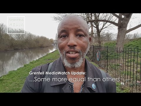 Grenfell MediaWatch Update – …Some more equal than others