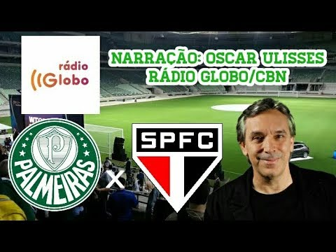 Gols De Palmeiras 4 x 2 São Paulo - Oscar Ulisses - Rádio Globo - Brasileirão - 27/08/2017