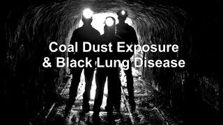 Coal Dust Exposure & Black Lung Disease