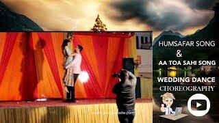 HUMSAFAR SONG & AA TOA SAHI SONG COUPLE DANCE | WEDDING DANCE | POP ROCKS EVENT'S |
