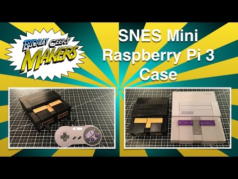 Epically Geeky Makers - SNES Mini Raspberry Pi 3 Case