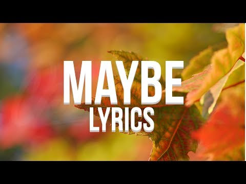 Russ - Maybe Lyrics