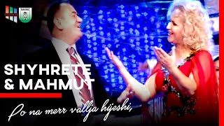 Shyrete Behluli & Mahmut Ferati  - Po na merr vallja hijeshi,  Molla n