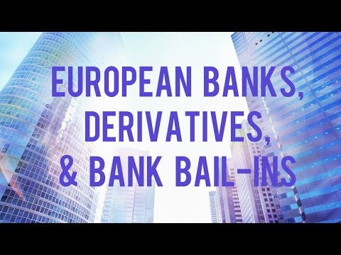 European Banks, Derivatives, and Bank Bail-Ins pt1