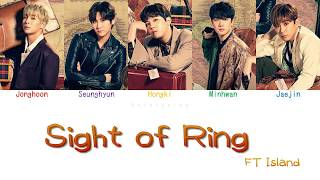 FTISLAND - Sight Of Ring (Color Coded Lyrics - ENG/ROM/JPN)