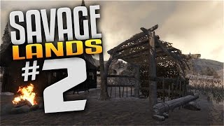 Savage Lands Gameplay - EP 2 - LEAN-TO SHELTER! (Let