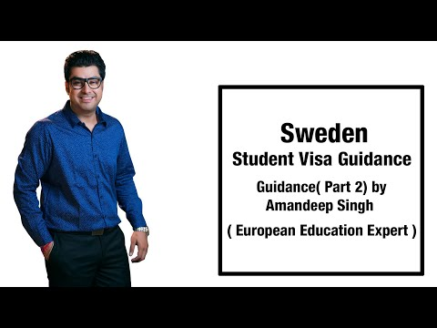 Sweden Student Visa Guidance( Part 2) by Amandeep Singh ( European Education Expert )