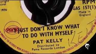 Pat Kelly - I Just Don