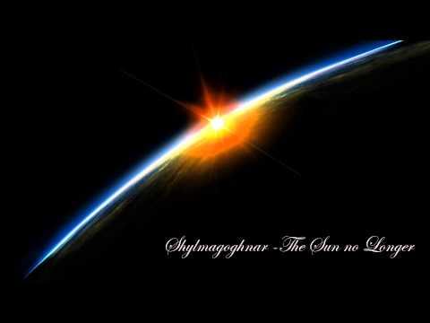 Shylmagoghnar - The Sun no Longer