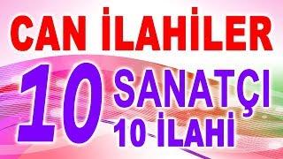 CAN İLAHİLER - TAM 10 İLAHİ SANATÇISINDAN 10 SEÇME İLAHİ - SELAM OLSUN SEVGİLİYE