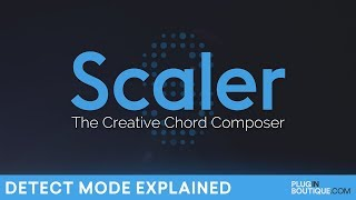 Plugin Boutique Scaler | Detect Mode Explained | The Creative Chord Composer