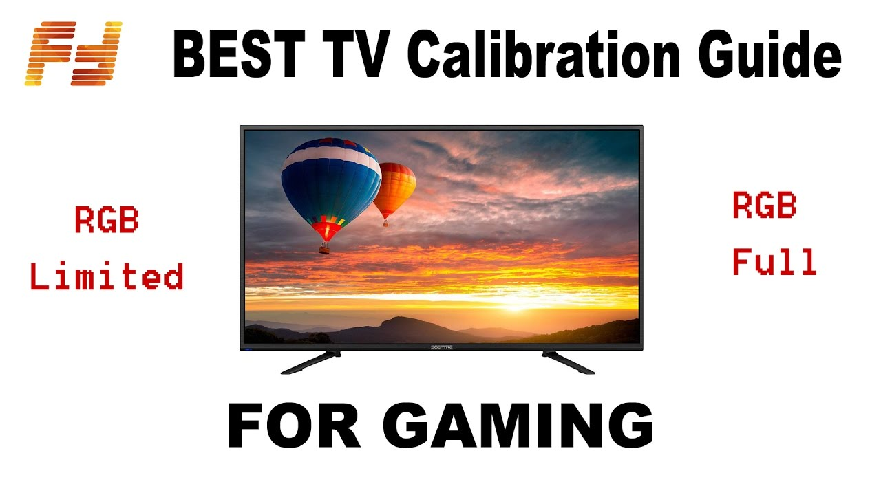 How to PROPERLY Calibrate a TV For Gaming (2017) RGB Full VS Limited