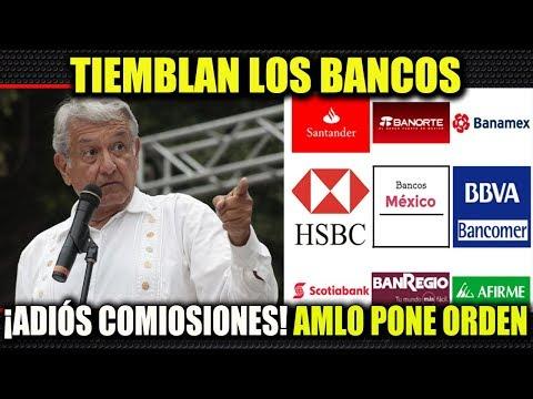AMLO LÓPEZ OBRADOR ¡CANCELARÁ COMISIONES DE LOS BANCOS!