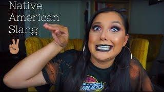 NATIVE AMERICAN SLANG!