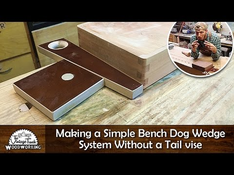 Diy Making A Simple Bench Dog Wedge System Without A